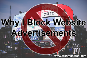 Why I Block Website Advertisements